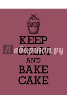 "Книга для записи рецептов ""KEEP CALM and BAKE CAKE"""