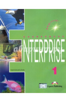 Enterprise 1. Students Book. Beginner. УчебникИзучение иностранного языка<br>Enterprise 1: Coursebook: Beginner is the first in a four-level series of English coursebooks. It is specially designed to motivate and involve students in effective learning, The course provides systematic preparation for all the skills required for successful communication in both written and spoken form.<br>