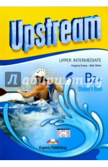 Upstream Upper Intermed B2+. Students BookАнглийский язык<br>Upstream Upper Intermediate B2+ is a modular course for learners of the English language at upper-intermediate level. The series combines active English learning with a variety of lively topics presented in themed units.<br>