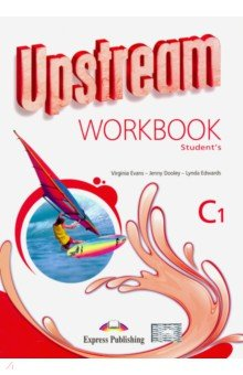 Upstream Advanced C1. Workbook Students. Рабочая тетрадьАнглийский язык<br>Upstream Advanced C1 is a modular secondary-level course for learners of the English language at CEFR C1 level. The series combines active English learning with a variety of lively topics presented in themed units.<br>