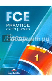 Evans Virginia, Dooley Jenny, Milton James FCE Practice Exam Papers 1: For the Cambridge English First FCE / FCE (fs) Examination Revised