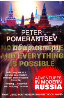 Nothing is True and Everything is Possible: Adventures in Modern RussiaХудожественная литература на англ. языке<br>A riveting portrait of the new Russia. (Tina Brown). <br>Pomerantsev is one of the most brilliant observers of Putin s Russia...an electrifying, terrifying book. (Anne Applebaum). <br>Unflinching, tragic and profound. (AD Miller, author of SNOWDROPS). <br>A journey into the glittering, surreal heart of 21st century Russia: into the lives of Hells Angels convinced they are messiahs, professional killers with the souls of artists, bohemian theatre directors turned Kremlin puppet-masters, supermodel sects, post-modern dictators and oligarch revolutionaries. This is a world erupting with new money and new power, changing so fast it breaks all sense of reality, where life is seen as a whirling, glamorous masquerade where identities can be switched and all values are changeable. It is home to a new form of authoritarianism, far subtler than 20th century strains, and which is rapidly expanding to challenge the global order. An extraordinary book - one which is as powerful and entertaining as it is troubling - Nothing is True and Everything is Possible offers a wild ride into this political and ethical vacuum.<br>