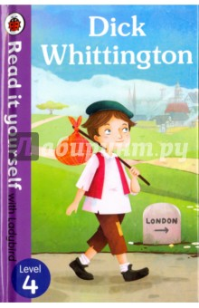 Dick Whittington Exp. RIY4Литература на иностранном языке для детей<br>Dick Whittington goes to London to make his fortune, but gets a cat! What happens when Dick gives his cat to a wealthy man? For over thirty-five years, the best-selling Read it yourself with Ladybird has helped children learn to read. All titles feature essential key words. Story-specific words are repeated to practise throughout. Designed to be read independently at home or used in a guided reading session at school. All titles include comprehension questions or puzzles, guidance notes and book band information for schools. This Level 4 title is ideal for children who are ready to read longer stories with a wider vocabulary and are keen to start reading independently.<br>