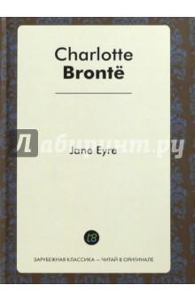 Jane EyreХудожественная литература на англ. языке<br>Готический роман Шарлотты Бронте «Джейн Эйр» на английском языке, вошел в серию книг зарубежной классики. «Зарубежная классика — читай в оригинале» — коллекция, которая собрана из бессмертных произведений великих мастеров пера, написанных ими на их родном языке. Книги из этой серии помогут читателю углублённо изучать иностранные языки, обогатят его внутренний мир и по-новому откроют произведения известных классиков. Учись английскому у Шарлотты Бронте! Неадаптированное издание.<br>