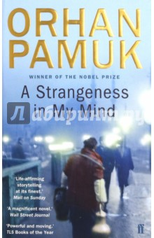 A Strangeness in My MindХудожественная литература на англ. языке<br>A Strangeness In My Mind is a novel Orhan Pamuk has worked on for six years. It is the story of boza seller Mevlut, the woman to whom he wrote three years  worth of love letters, and their life in Istanbul.<br>In the four decades between 1969 and 2012, Mevlut works a number of different jobs on the streets of Istanbul, from selling yoghurt and cooked rice, to guarding a car park. He observes many different kinds of people thronging the streets, he watches most of the city get demolished and re-built, and he sees migrants from Anatolia making a fortune; at the same time, he witnesses all of the transformative moments, political clashes, and military coups that shape the country. He always wonders what it is that separates him from everyone else - the source of that strangeness in his mind. But he never stops selling boza during winter evenings and trying to understand who his beloved really is.<br>What matters more in love: what we wish for, or what our fate has in store? Do our choices dictate whether we will be happy or not, or are these things determined by forces beyond our control?<br>A Strangeness In My Mind tries to answer these questions while portraying the tensions between urban life and family life, and the fury and helplessness of women inside their homes.<br>
