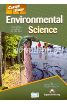 Environmental Science. Students Book. УчебникАнглийский язык<br>Career Paths: Environmental Science is a new educational resource for environmental science professionals who want to improve their English communication in a work environment. Incorporating career-specific vocabulary and contexts, each unit offers step- by-step instruction that immerses students in the four key language components: reading, listening, speaking, and writing. Career Paths: Environmental Science addresses topics including the parts of the environment, natural resource management, biodiversity, pollution, and climate change.<br>The series is organized into three levels of difficulty and offers a minimum of 400 vocabulary terms and phrases. Every unit includes a test of reading comprehension, vocabulary, and listening skills, and leads students through written and oral production.<br>