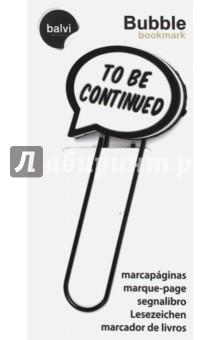 "Закладка для книг ""To be Continued"" (26146)"