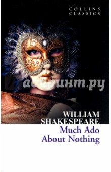 Much Ado about NothingХудожественная литература на англ. языке<br>Thou and I are too wise to woo peaceably.<br>One of Shakespeares most witty and enjoyable comedies, Much Ado About Nothing is a play that explores courtship, romance and marriage through a number of relationships. Most famously that of the irrepressible Beatrice and Benedick as they trade their wits against one another, criticising the notion of marriage, vet slowly falling in love with one another as they do so.<br>