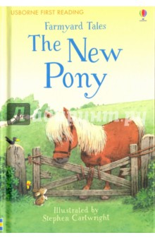 Farmyard Tales. The New PonyЛитература на иностранном языке для детей<br>A charming story from the Farmyard Tales series featuring much-loved characters, illustrated by Stephen Cartwright. Now part of the Usborne Reading Programme, published in B-format hardback with a ribbon marker. First Reading Level Two books stretch the reader with more advanced storylines. They are 32 pages long, with extras including character pages and reading-related puzzles. Usborne First Reading titles are for beginner readers, containing short sentences and carefully controlled words and grammatical structures. Don t forget to spot the yellow duck on every page!<br>