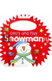 Carry and Play: SnowmanЛитература на иностранном языке для детей<br>A beautiful Christmas board book, with a handle for little hands to hold.<br>Meet the snowman and his snowy animal friends in this enchanting carry-around book. <br>Designed with a handle, this book will make learning first words fun for your baby! <br>Bloomsbury s Carry and Play board books are packed full of bright and beautiful illustrations which young children will adore. The simple, engaging text introduces them to a variety of seasonal topics, including Christmas, Halloween and Easter, and includes first words such as  chick ,  snowman ,  cat .<br>
