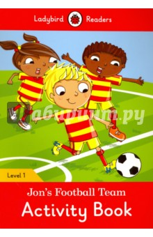 Jons Football Team. Activity Book. Level 1Литература на иностранном языке для детей<br>The blue and yellow team get three goals! Jon s team do not get any goals. Ben Wills helps Jon. Now, Jon s team get lots of goals! Ladybird Readers is a graded reading series of traditional tales, popular characters, modern stories, and non-fiction, written for young learners of English as a foreign or second language. Beautifully illustrated and carefully written, the series combines the best of Ladybird content with the structured language progression that will help children develop their reading, writing, speaking, listening and critical thinking skills. The four levels of Readers and Activity Books follow the CEFR framework and include language activities that provide preparation for the Cambridge English: Young Learners (YLE) Starters, Movers and Flyers exams. Jon s Football Team, a Level 1 Activity Book, is Pre-A1 in the CEFR framework and supports YLE Starters exams. The activities encourage children to practice short sentences containing a maximum of two clauses, using the present tense and some simple adjectives.<br>