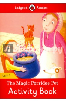 The Magic Porridge Pot. Activity Book. Level 1Литература на иностранном языке для детей<br>One day, an old woman gives a little girl a magic porridge pot. The little pot cooks some porridge. Now, there is too much porridge! Ladybird Readers is a graded reading series of traditional tales, popular characters, modern stories, and non-fiction, written for young learners of English as a foreign or second language. Beautifully illustrated and carefully written, the series combines the best of Ladybird content with the structured language progression that will help children develop their reading, writing, speaking, listening and critical thinking skills. The four levels of Readers and Activity Books follow the CEFR framework and include language activities that provide preparation for the Cambridge English: Young Learners (YLE) Starters, Movers and Flyers exams. The Magic Porridge Pot, a Level 1 Activity Book, is Pre-A1 in the CEFR framework and supports YLE Starters exams. The activities encourage children to practice short sentences containing a maximum of two clauses, using the present tense and some simple adjectives.<br>