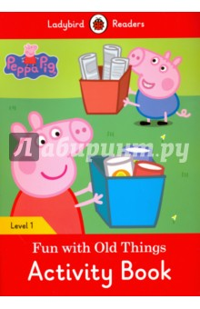 Fun with Old Things. Activity Book. Level 1Литература на иностранном языке для детей<br>Peppa and her family have lots of fun with old things, But then Miss Rabbit gets Daddy Pig s car! Ladybird Readers is a graded reading series of traditional tales, popular characters, modern stories, and non-fiction, written for young learners of English as a foreign or second language. <br>Recommended for children aged 5+, the four levels of Readers and Activity Books follow the CEFR framework (Pre-A1 to A2) and include language activities that help develop key skills and provide preparation for the Cambridge English: Young Learners (YLE) Starters, Movers and Flyers exams.<br>This Level 1 Activity Book is Pre-A1 in the CEFR framework and supports YLE Starters exams. The activities encourage children to practice short sentences containing a maximum of two clauses, using the present tense and some simple adjectives.<br>