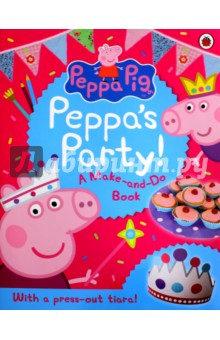 Peppas Party. A Make and Do BookЛитература на иностранном языке для детей<br>Put on your very own party with Peppa Pig and her little brother George! With fun games to play, simple decorations to press out and make and delicious treats to bake! Based on the hit preschool animation Peppa Pig, shown daily on Fives Milkshake and Nick Jnr.<br>