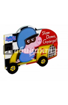 Slow Down, George!Литература на английском языке<br>Brrmm! Brrmm!<br>Grandpa Pig has made George his very own racing car. But will Peppa be able to stop George before he crashes into her sandcastle? <br>A sturdy board book featuring Peppa and George that little Peppa fans will love reading. With moving wheels, this fun book is ideal for sharing together at both playtime and story time.<br>