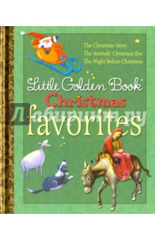 Little Golden Book Christmas FavoritesЛитература на иностранном языке для детей<br>Three beloved Christmas Little Golden Books are gathered together in this charming mini-treasury: The Night Before Christmas, The Christmas Story, and The Animals  Christmas Eve. Perfect for gift-giving, and at the value Golden Books is known for!<br>