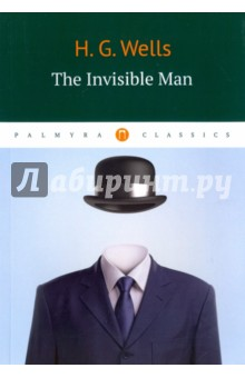 The Invisible ManХудожественная литература на англ. языке<br>The Invisible Man is a science fiction novella originally published in 1897. The Invisible Man of the title is Griffin, a scientist who has devoted himself to research into optics and invents a way to change a body s refractive index to that of air, thus becoming invisible, be successfully carries out this procedure on himself, but fails in his attempt to reverse it.<br>