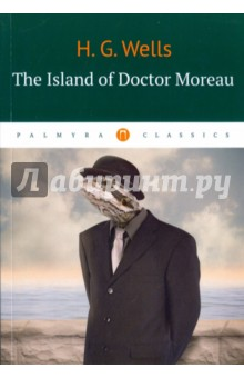 The Island of Doctor MoreauХудожественная литература на англ. языке<br>The Island of Doctor Moreau (1896) belongs to the classics of early science fiction. It tells the story of Edward Prendick a shipwrecked man rescued by a passing boat and left on the island home of Doctor Moreau - a real monster who creates human-like hybrid beings from animals via vivisection. The novel deals with a number of philosophical themes, including pain and cruelty, moral responsibility, human identity, and human interference with nature.<br>