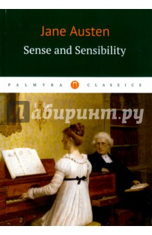 Sense and SensibilityХудожественная литература на англ. языке<br>Sense and Sensibility was first published anonymously in 1811. The novel tells the story of two sisters, Elinor and Marianne, both of age to marry, following their life in a country cottage, where they experience love, romance and heartbreak.<br>
