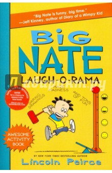 Big Nate Laugh-O-RamaЛитература на иностранном языке для детей<br>Laugh until it hurts with Big Nate Laugh-O-Rama, the awesome fourth Big Nate activity book! Chock-full of mazes, crossword puzzles, comics, quizzes, and sudoku, the newest installment in the New York Times bestselling series gives kids the chance to have even more fun with Big Nate! Hang out with Dee Dee, Teddy, Gina, and the whole gang while solving the latest Big Nate mysteries and cracking codes right alongside your favorite characters. With more than 150 new games, this will provide hours of entertainment! Big Nate Laugh-O-Rama is a fantastic addition to the growing collection of Big Nate novels, comic compilations, and activity books from creator Lincoln Peirce. Diary of a Wimpy Kid author Jeff Kinney says, Big Nate is funny, big time!<br>