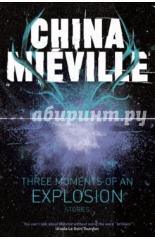 Three Moments of an Explosion. StoriesХудожественная литература на англ. языке<br>The multi-award-winning China Mieville has been called  the equal of David Mitchell or Zadie Smith  (Scotland on Sunday), a writer whose  inventiveness and precision is awesome  (Independent), and who writes with  an imagination of immense power  (Guardian). In these twenty-eight short stories, glistening icebergs float above urban horizons; a burning stag runs wild through the city; the ruins of industry emerge unsteadily from the sea; and the abandoned generations in a decayed space-elevator look not up at the stars but down at the Earth. Ranging from portraits of childhood to chilling ghost stories, from dystopian visions to poignant evocations of uncanny love, with beautiful prose and melancholy wit, Three Moments of an Explosion is a breath-taking collection that poses searching questions of what it is to be human in an unquiet world. It is a humane and unsentimental investigation of our society, our world, and ourselves.<br>
