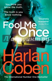 Fool Me OnceХудожественная литература на англ. языке<br>Stop press news! Now a Sunday Times top ten bestseller, and optioned for film with Julia Roberts to star in and produce. If your husband was murdered And you were a witness How do you explain it when he appears on your nanny cam? You thought you trusted him. Now you can t even trust yourself. Dark secrets and a terrifying hunt for the truth lie at the heart of this gripping new thriller by the  master of the double twist , Harlan Coben.<br>