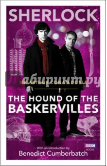 The Hound of the BaskervillesХудожественная литература на англ. языке<br>The hit BBC series Sherlock has introduced a new generation to Sir Arthur Conan Doyle s legendary detective. This edition of the classic novel, with an introduction by Sherlock star Benedict Cumberbatch, allows fans to discover the power of the original adventure.<br>The series Sherlock offers a fresh, contemporary take on the original Sir Arthur Conan Doyle stories and has helped introduce a whole new generation of fans to the legendary detective-these tie-in editions feature introductions from the show s creators and actors <br>In this classic novel first published in The Strand in 1901, Sherlock Holmes and Dr Watson are called to the haunting and beautiful moors of Dartmoor and the home of the Baskerville family, who seem to have fallen victim to a family curse. A terrifying specter in the shape of a great hound was once said to have hunted an ancestor across the moors, and the recent, mysterious death of Sir Charles Baskerville suggests that the hound has returned. But is this really a supernatural curse or is a much more dastardly and earthly plot afoot? Sherlock and Dr Watson must solve the riddle of the hound before another murder is committed.<br>