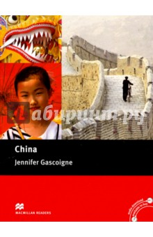 China: Intemediate ReaderАнглийский язык<br>Focusing on countries and cultures, this title provides an informative overview of Chinese history, its people, culture, traditions, economy, landscape and sport.<br>