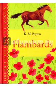 FlambardsЛитература на иностранном языке для детей<br>If you love a good story, then look no further. Oxford Childrens Classics bring together the most unforgettable stories ever told. Theyre books to treasure and return to again and again.<br>Christina is sent to live with her uncle in his country house, Flambards, and knows from the moment she arrives that shell never fit in. Her uncle is fierce and domineering and her cousin, Mark, is selfish - but despite all this, Christina discovers a passion for horse-riding and finds a true friend in Will. What Christina has yet to realize, though, is the important part she has to play in the future of this strange household...<br>
