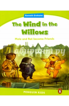 Penguin Kids 4. The Wind In The Willows. Mole and Rat become FriendsИзучение иностранного языка<br>Mole is happy in his little house - so happy, he plays and sings outside. Then he meets Water Rat, and his new friend shows him many things - horses, the river, boats, a village, and a gypsy caravan! That year, Mole and Rat make more new friends; Otter in the river, Toad at Toad Hall, Badger, and the Hedgehogs in the Wild Wood. But, one day Mole starts to cry.  Rat! We re near my old home. I want to go there!  Can Rat help Mole find his way home?<br>