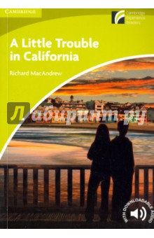 A Little Trouble in California. Level Starter/BeginnerИзучение иностранного языка<br>This award-winning graded readers series is full of original fiction, adapted fiction and factbooks especially written for teenagers.<br>Twins, Andy and Mary, are in California on holiday with their parents. Mary takes some photos with her new camera and the twins soon discover that someone does not want to be photographed. Why? This paperback is in British English. Download the complete audio recording of this title and additional classroom resources at cambridge.org/experience-readers Cambridge Experience Readers get teenagers hooked on reading.<br>