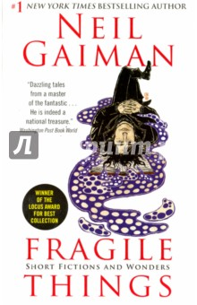 Fragile Things. Short Fictions and WondersХудожественная литература на англ. языке<br>A powerful and oddly unified collection, a perfect introduction to Gaiman s work for new readers and a thrilling reminder to his long-time fans . . . [T]he shorter prose form allows Gaiman a greater freedom of whimsy and provocation than even his graphic work, with stunning results.<br>A prodigiously imaginative collection. - New York Times Book Review, Editor s Choice Dazzling tales from a master of the fantastic. - Washington Post Book World Fragile Things is a sterling collection of exceptional tales from Neil Gaiman, multiple award-winning (the Hugo, Bram Stoker, Newberry, and Eisner Awards, to name just a few), #1 New York Times bestselling author of The Graveyard Book, Anansi Boys, Coraline, and the groundbreaking Sandman graphic novel series. A uniquely imaginative creator of wonders whose unique storytelling genius has been acclaimed by a host of literary luminaries from Norman Mailer to Stephen King, Gaiman s astonishing powers are on glorious displays in Fragile Things. Enter and be amazed!<br>