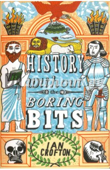 History without the Boring Bits. Curious Chronology