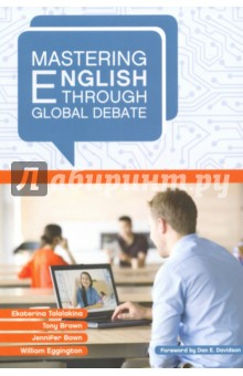 Mastering English through Global DebateАнглийский язык<br>Mastering English through Global Debate is designed for students whohave attained Advanced-level profi ciency according to the guidelines establishedby the American Council on the Teaching of Foreign Languages. Assuch, the textbook s primary objective is to facilitate acquisition of Superiorlevelprofi ciency. This text can be used as a complete course or in conjunctionwith other materials.<br>Репринтное издание.<br>