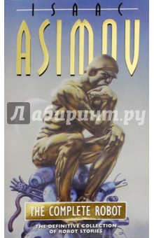 The Complete RobotХудожественная литература на англ. языке<br>The complete collection of Isaac Asimov s classic Robot stories. In these stories, Asimov creates the Three Laws of Robotics and ushers in the Robot Age - when Earth is ruled by master-machines and when robots are more human than mankind. The Complete Robot is the ultimate collection of timeless, amazing and amusing robot stories from the greatest science fiction writer of all time, offering golden insights into robot thought processes. Asimov s Three Laws of Robotics were programmed into real computers thirty years ago at the Massachusetts Institute of Technology - with suprising results. Readers of today still have many surprises in store...<br>