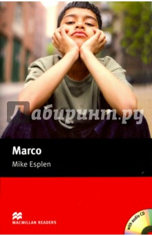 Marco (+CD)Литература на иностранном языке для детей<br>Marco is young, misunderstood and bored. One day he runs away from his father s farm but the city is far different to what he expected.<br>