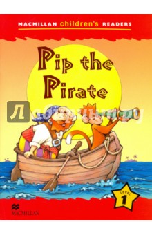 Pip the PirateЛитература на иностранном языке для детей<br>This is a 6 level series of readers for children learning English, bringing together a variety of enjoyable fiction and non-fiction titles.<br>The series provides reinforcement of the basic structures and vocabulary contained in most major primary courses.<br>