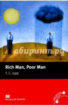 Rich Man, Poor ManХудожественная литература на англ. языке<br>When Old Adam gets a money order from his son in England, he plans to throw a party. But when he tries to cash the money, he uncovers some well kept secrets.<br>