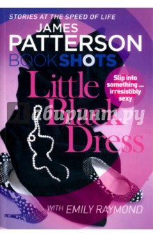 Little Black DressХудожественная литература на англ. языке<br>Can a little black dress change everything in her life?<br>Magazine editor Jane Avery spends her nights alone with Netflix and Oreos - until the Dress turns her loose. Suddenly she s surrendering to dark desires, and New York City has become her erotic playground. But what began as a fantasy will go too far... and her next conquest could be her last.<br>