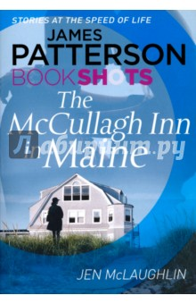 The McCallugh Inn in MaineХудожественная литература на англ. языке<br>Her second chance at love...<br>Chelsea OKane escapes to Maine with fresh bruises. Shes ready to begin anew - until she runs into her old flame, Jeremy Holland. As he helps fix up her inn, her heart heals and they rediscover what they once loved about each other. But as the two play house, it starts to seem too good to last...<br>