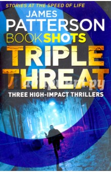 Triple Threat. 3 Story BundleХудожественная литература на англ. языке<br>CROSS KILL.<br>Along Came a Spider killer Gary Soneji has been dead for over ten years. Alex Cross watched him die. But today, Cross saw him gun down his partner. Is Soneji alive? A ghost? Or something even more sinister? <br>ZOO 2 (with Max DiLallo).<br>James Patterson s ZOO was just the beginning. The planet is still under violent siege by ferocious animals. Humans are their desperate prey. Except some humans are evolving, mutating into a savage species that could save civilisation - or end it.<br>THE PRETENDER (with Andrew Bourelle).<br>Logan Bishop is a thief living off a stash of stolen diamonds. But when his murderous ex-partner tracks him down, Logan must find a way to turn the tables - or lose the only woman who can handle the truth.<br>