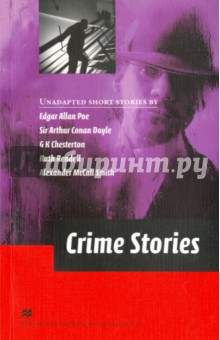 Crime StoriesХудожественная литература на англ. языке<br>This collection of five stories brings together a variety of writing styles from the genre of crime writing. From the adventures of the most famous of all detectives, Sherlock Holmes, to the contemporary writings of Ruth Rendell and Alexander McCall Smith, there will a story here to delight everyone.<br>
