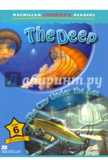 The Deep. The City Under the SeaЛитература на иностранном языке для детей<br>The Deep. The City Under the Sea is a Level 6 reader. Its fun and informative subject matter will capture a child s interest in reading and learning English while reinforcing the basic structures and vocabulary found in most primary courses.<br>
