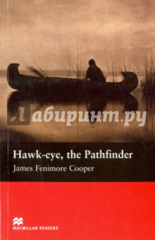 Hawk-eye, The PathfinderХудожественная литература на англ. языке<br>1757 - Lake Ontario, North America.<br>A second adventure with the scout, Hawk-eye, and his friend, Chingachgook.<br>Mabel Dunham arrives at the English fort. Three men fall in love with her - an English officer, the captain of a ship and Hawk-eye.<br>Then Mabel hears the terrible news. There are spies in the fort. The French army and their Indian fighters are coming.<br>Retold by T. P. Yatt.<br>