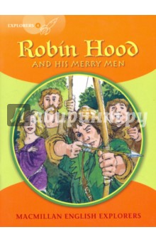 Robin Hood and His Merry MenЛитература на иностранном языке для детей<br>In this simplified classic, King Richard of England is away at war. His lazy brother John, helped by the evil Sheriff of Nottingham, rules the land. Only the heroic adventures of the outlaw Robin Hood and his band of Merry Men help to foil the Sheriff s greedy schemes.<br>Macmillan English Explorers have been written specifically for young learners of English. They bring first language teaching methods to reading lessons in international classrooms.<br>Adapted by Gill Munton.<br>
