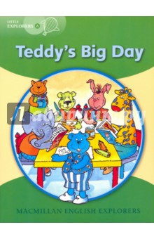 Teddys Big DayЛитература на иностранном языке для детей<br>It is Teddy s first day at school. He makes new friends, and enjoys reading, writing and playing. In the afternoon, Grandma buys Teddy a big cake. He is disappointed when the cake breaks, but Dad comes to the rescue.<br>Macmillan English Explorers have been written specifically for young learners of English. They bring first language teaching methods to reading lessons in international classrooms.<br>