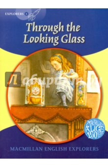 Through the Looking GlassЛитература на иностранном языке для детей<br>One day, Alice climbs through the big Looking-glass above the fire... and into Looking-glass Land. Here, everything is back to front and the garden is a giant chessboard. The Red Queen tells Alice that when she reaches the eighth square, she can be a queen, too. Then the Red Knight tries to take her prisoner. Will Alice reach the eighth square, and will she finally become queen?<br>Macmillan English Explorers have been written specifically for young learners of English. They bring first language teaching methods to reading lessons in first foreign language classrooms.<br>Adapted by Gill Munton.<br>