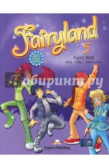 Fairyland-5. Pupils Book. УчебникИзучение иностранного языка<br>Fairyland is a modularised course for Primary classes. Pupils follow the adventures of four children, who have been given special powers by their magic friends. Join them in their quest!<br>
