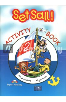 Set Sail -2. Activity Book. Рабочая тетрадьИзучение иностранного языка<br>Set Sail! is a two-level course for teaching English at early primary levels. Young learners will be captivated by the adventures of Lulu, Larry and their pet chimp, Chuckles.  <br>Set Sail! takes pupils on a journey into the English language leading them gently into the practice of all four-skills, starting with pre-reading and pre-writing activities progressing onto more demanding tasks designed to fully equip young learners with the skills to communicate in the target language. <br>Set Sail! 2 comprises six themes of eight pages. Each theme recycles the language taught in the previous themes extending the pupils understanding of the English language.<br>
