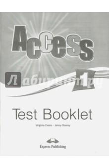 Access-1. Test Booklet. Beginner. Сборник тестовых заданийИзучение иностранного языка<br>Уровень: Beginner - Intermediate Access - четырехуровневый курс английского языка для учащихся начинающих учить английский язык. Каждый уровень состоит из 10 модулей. Курс рассчитан на 80 часов аудиторной работы. Основные характеристики УМК: темы структурированы под каждый модуль, каждый из которых содержит реальные живые диалоги; разделы для письменной практики; разделы для проработки произношения; разделы для развития навыков устной и письменной речи; культурологические разделы познакомят с культурой англоговорящих стран; в конце каждого модуля представлены разделы для самопроверки.<br>